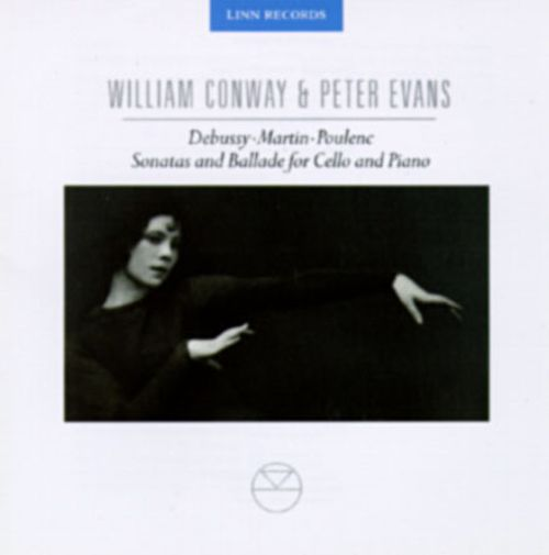 William Conway/Peter Evans-Debussy/Martin/Poulenc: Sonatas And Ballade For Cello And Piano
