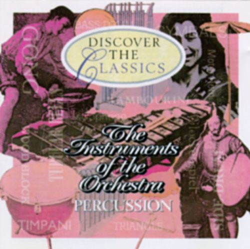 The Instruments of the Orchestra: Percussion