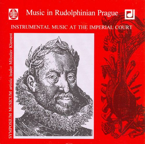 Music in Rudolphinian Prague: Instrumental Music at the Imperial Court