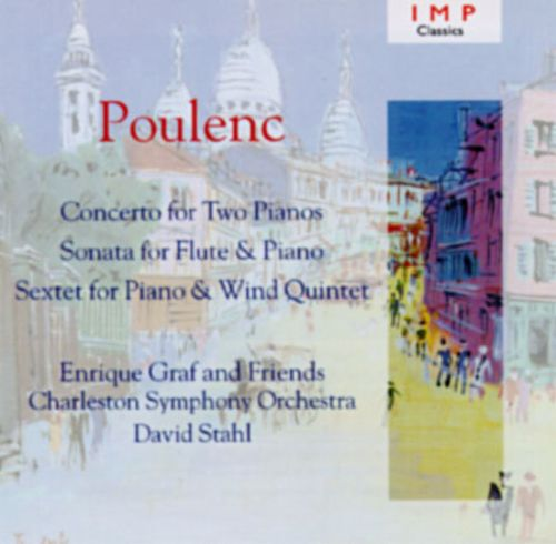 Poulenc: Concerto for Two Pianos; Sonata for Flute & Piano; Sextet for Piano & Wind Quintet