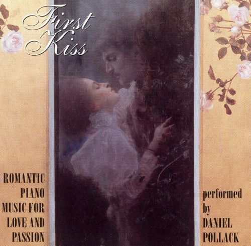 First Kiss: Romantic Piano Music for Love and Passion