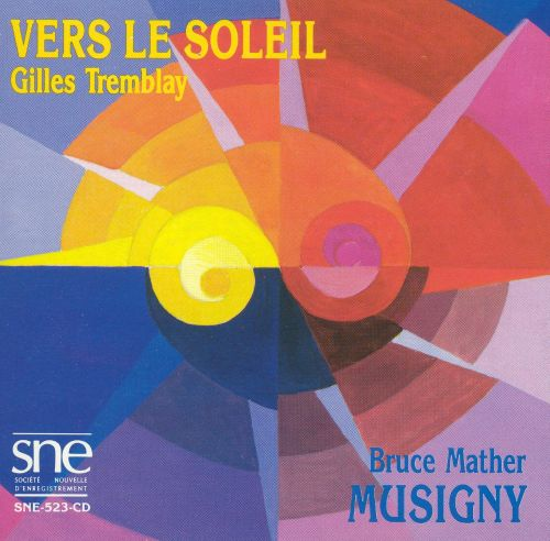 Gilles Tremblay: Vers le Soleil; Bruce Mather: Musigny