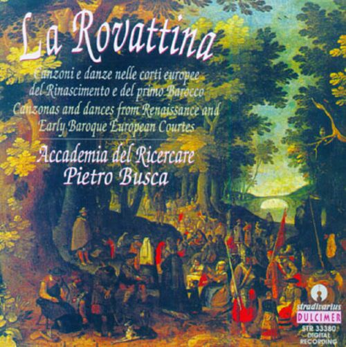 La Rovattina-Canzonas And Dances From Renaissance And Early Baroque European Cortes