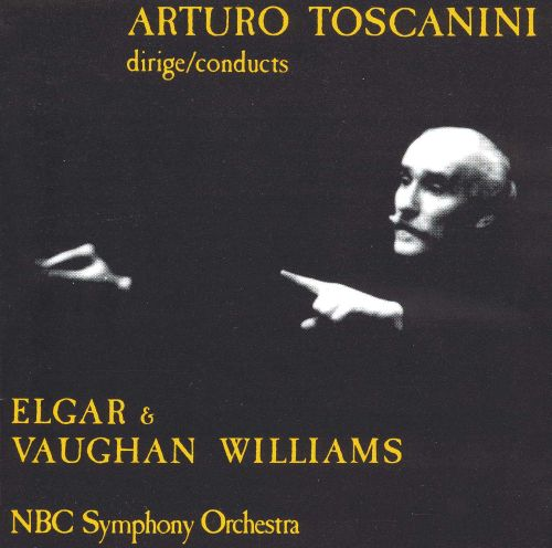 Arturo Toscanini conducts Elgar & Vaughan Williams