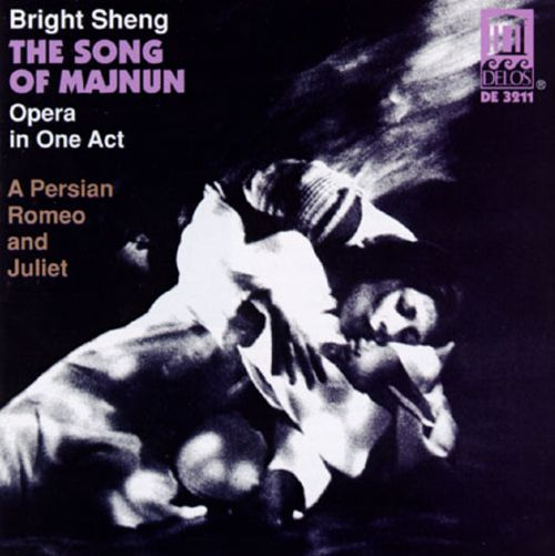 Bright Sheng: The Song of Majnun