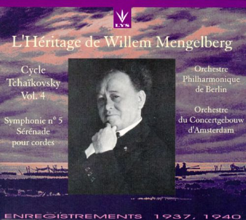 L'Héritage de Willem Mengelberg: Cycle Tchaikovsky, Vol. 4