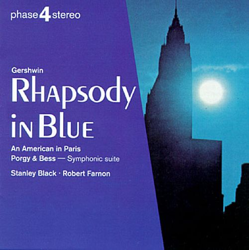 Gershwin: Rhapsody in Blue; An American in Paris; Porgy & Bess - Symphonic Suite