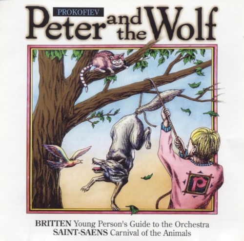 Sergei Prokofiev: Peter and the Wolf; Benjamin Britten: Young Person's Guide to the Orchestra; Camille Saint-Saëns: C
