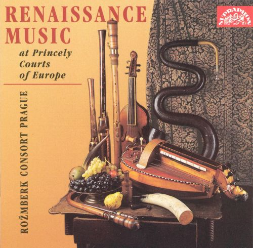 Renaissance Music at Princely Courts of Europe
