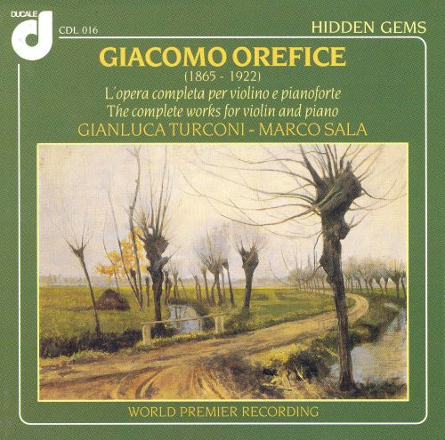 Giacomo Orefice: The complete works for violin and piano