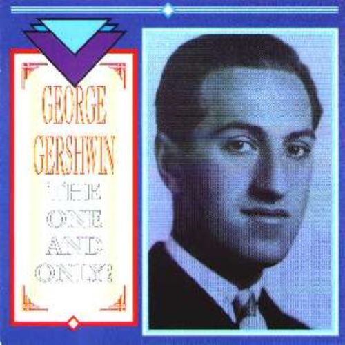 George Gershwin - The One And Only