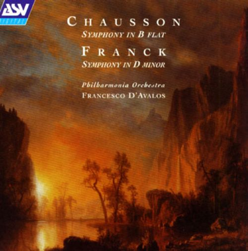 Chausson: Symphony in B flat; Franck: Symphony in D minor