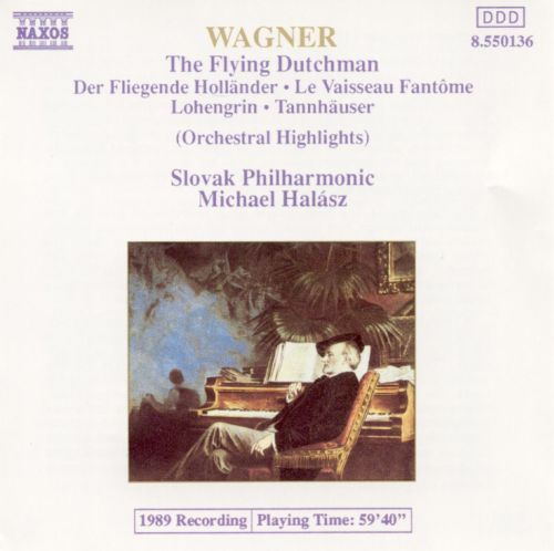 Wagner: The Flying Dutchman, Lohengrin, Tannhäuser (Orchestral Highlights)