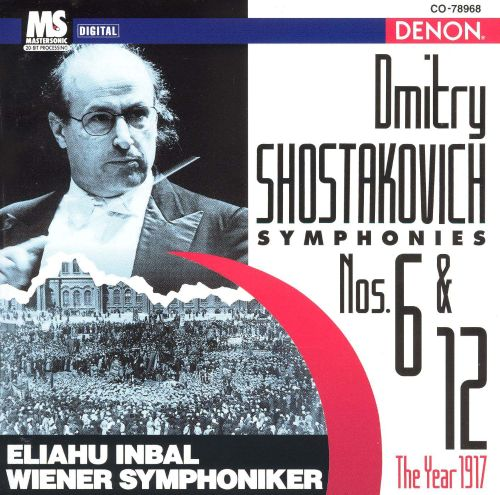 Dmitry Shostakovich: Symphonies Nos. 6 & 12 The Year 1917