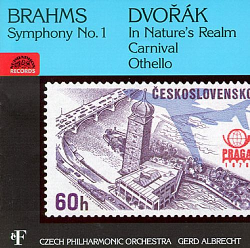 Brahms: Symphony No. 1; Dvorák: In Nature's Realm; Carnival; Othello