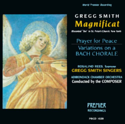 Gregg Smith: Magnificat; Prayer for Peace; Variations on a Bach Chorale