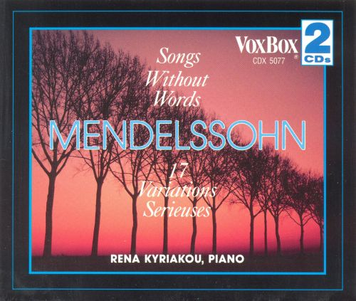 Mendelssohn: Songs Without Words; 17 Variations Serieuses