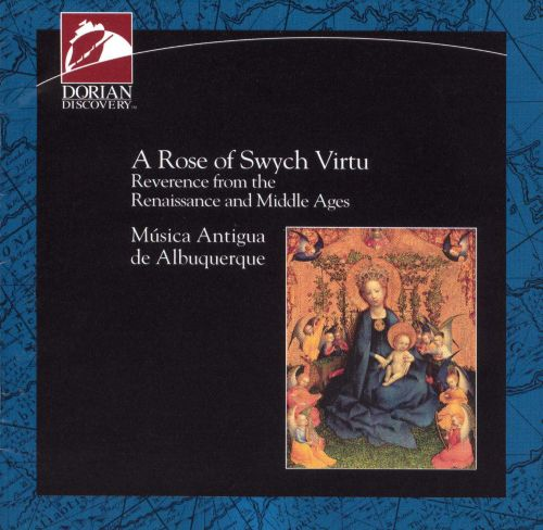 A Rose of Swych Virtu Reverence from the Renaissance and Middle Ages