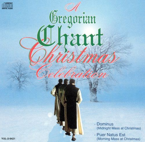 A Gregorian Chant Christmas Celebration