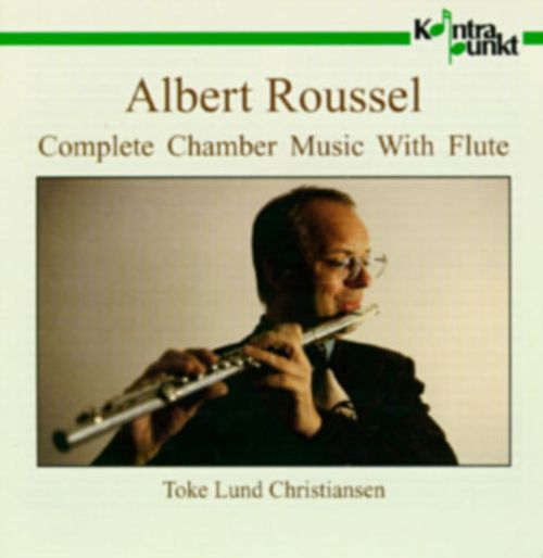 Roussel: Complete Chamber Music With Flute