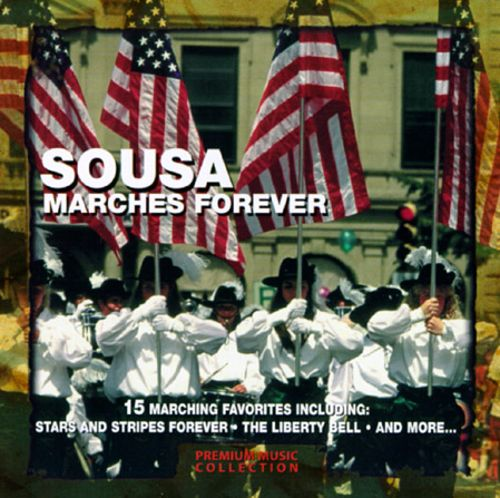 Sousa: Marches Forever