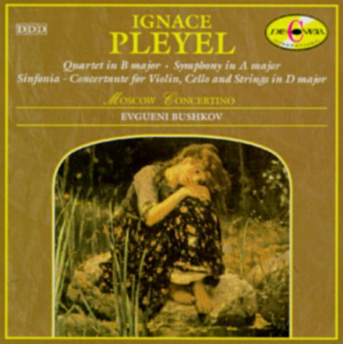 Ignace Pleyel: Quartet in G major; Symphony in A major; Sinfonia-Concertante