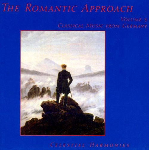 The Romantic Approach, Vol  3: Classical Music from Germany