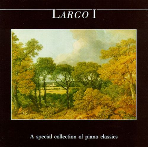 Largo I: Collection of Piano Music Classics