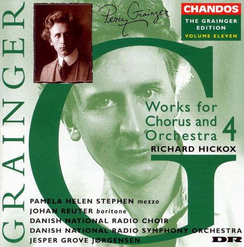 Grainger: Works for Chorus & Orchestra 4
