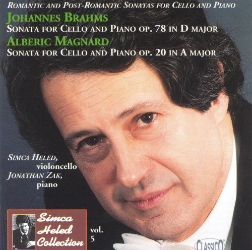 Brahms: Sonata for Cello and Piano in D major, Op. 78; Alberic Magnard: Sonata for Cello and Piano in A major, Op. 20