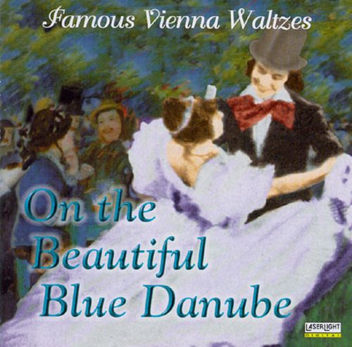 On the Beautiful Blue Danube: Famous Vienna Waltzes