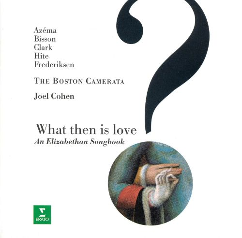 What Then Is Love? An Elizabethan Songbook