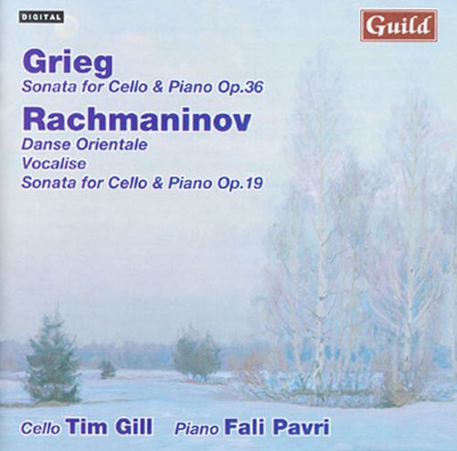 Grieg: Sonata for Cello & Piano, Op. 36; Rachmaninov: Danse Orientale; Vocalise; Sonata for Cello & Piano, Op. 19