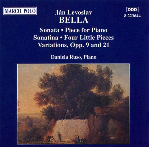 Ján Levoslav Bella: Sonata; Piece for Piano; Sonatina; Four Little Pieces; Variations Opp. 9 & 21