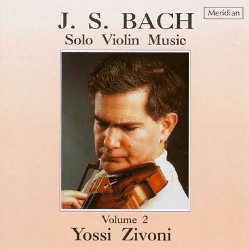 Bach: Solo Violin Music, Vol  2 - Yossi Zivoni | Songs