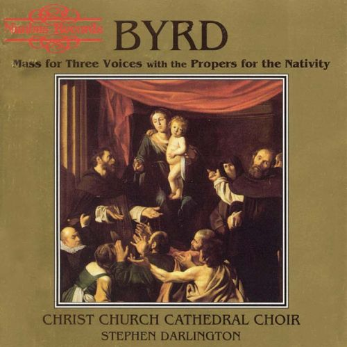 Byrd: Mass for Three Voices with the Propers for the Nativity