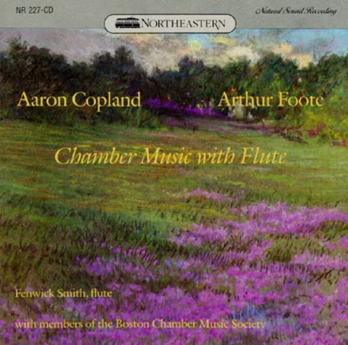 Aaron Copland, Arthur Foote: Chamber Music with Flute