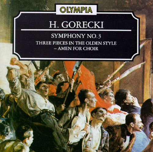 Gorecki: Symphony No. 3; 3 Pieces in the Olden Style; Amen