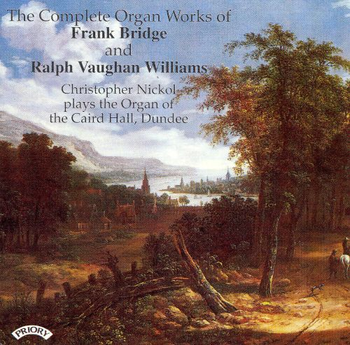 The Complete Organ Works of Frank Bridge and Ralph Vaughan Williams