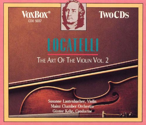 Locatelli: The Art of the Violin, Op. 3, Vol. 2