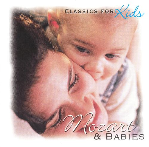Classics for Kids: Mozart and Babies