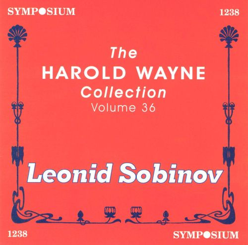 The Harold Wayne COLLECTION Vol. 36: Leonid Sobinov
