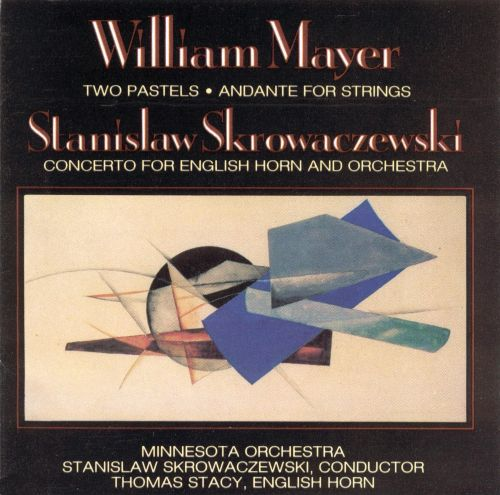 Mayer: 2 Pastels; Andante for Strings; Skrowaczewski: English Horn Concerto