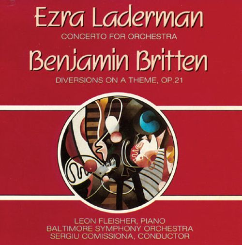 Laderman: Concerto for Orchestra; Britten: Diversions on a Theme, Op.21