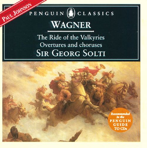 Wagner: The Ride of the Valkyries; Overtures and Choruses