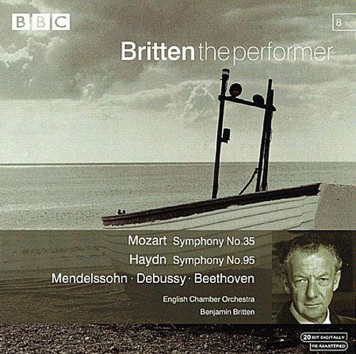 Britten Conducts Mozart, Haydn, Mendelssohn and others