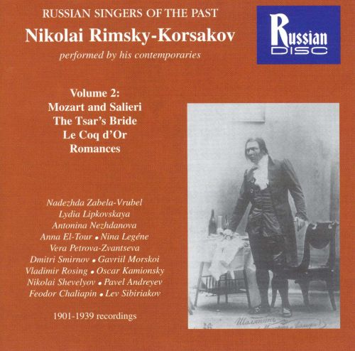 Russian Singers of the Past: Rimsky-Korsakov performed by his Contemporaries 2