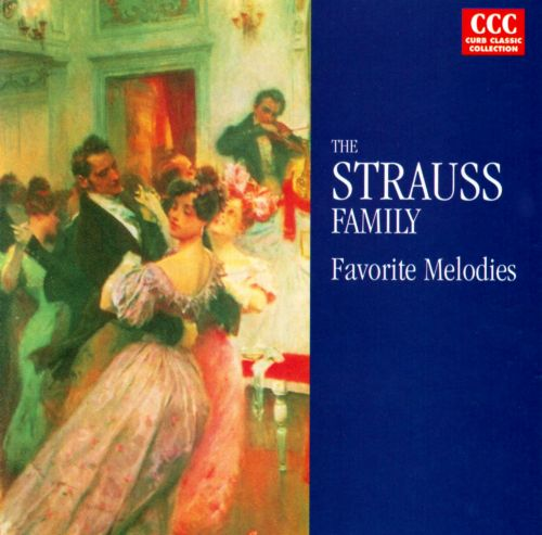 The Strauss Family: Favorite Melodies