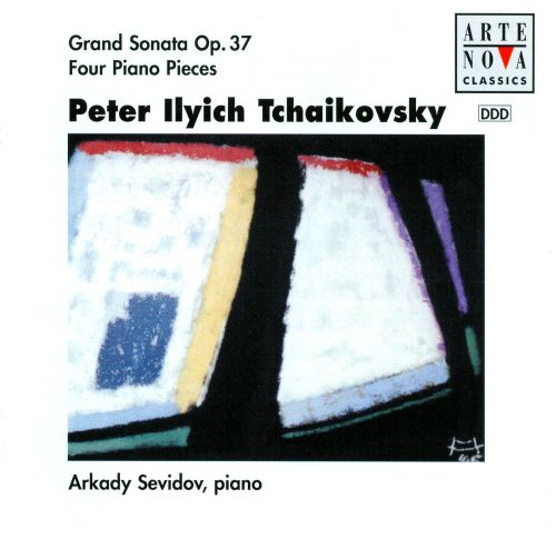 Tchaikovsky: Sonata Op.37/Piano Pieces
