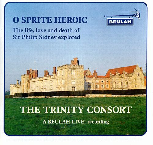 O Sprite Heroic: The Life, Love and Death of Sir Philip Sidney Explored